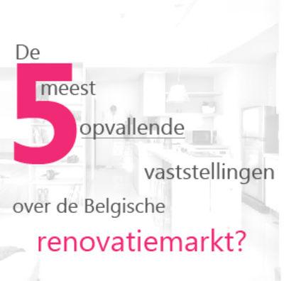 De 5 meest opvallende bevindingen over de Belgische renovatiemarkt
